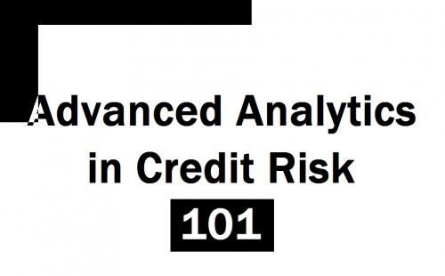 Advanced Analytics in Credit Risk