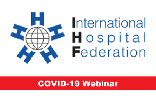 """Facing the Crisis: COVID-19 Webinar Series"" from International Hospital Federation"