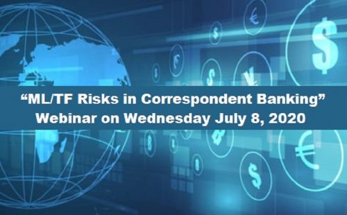 "Webinar on ""ML/TF Risks in Correspondent Banking"" on July 8, 2020 – Register now"